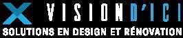 Vision d'ici - Solutions en design et rénovation